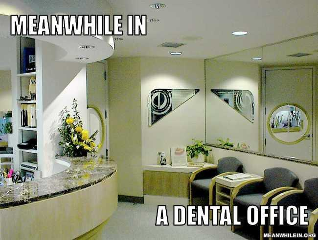 Meanwhile-in-a-dental-office-cbff81