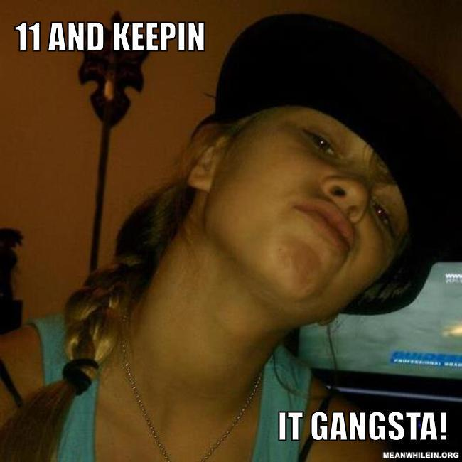 11 and keepin it gangsta aeb8c8